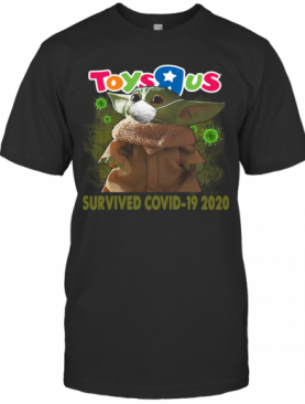 Baby Yoda Toys R Us Survived Covid 19 2020 T-Shirt