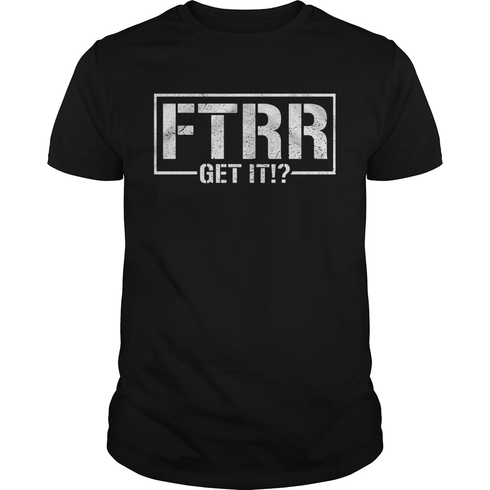 Being the elite Ftrr get it