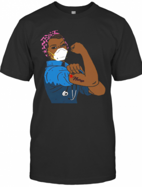 Black Strong Woman Mask Nurse Coronavirus T-Shirt