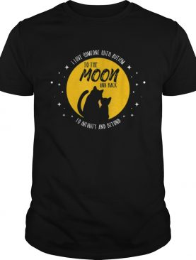Cat Moon and Back I Love Someone With Cool Autism shirt
