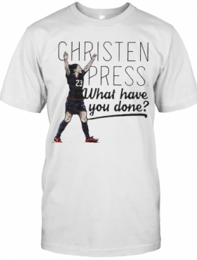 Christen Press What Have You Done T-Shirt