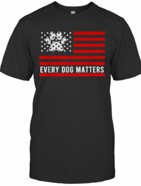Every Dog Matters Flag T-Shirt