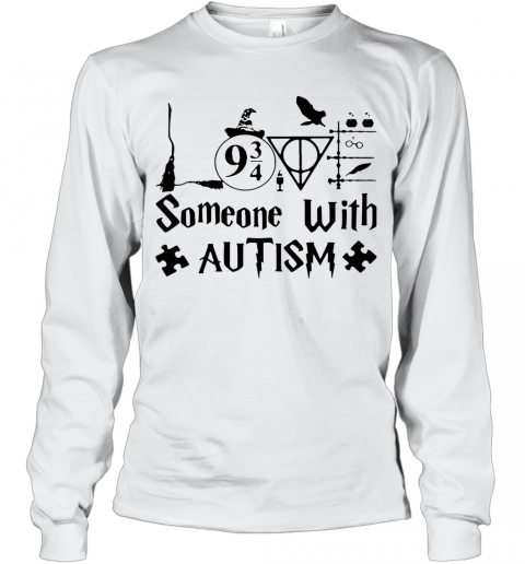 Harry Potter Someone With Autism T-Shirt Long Sleeved T-shirt