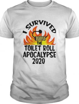 I Survived The Toilet Roll Apocalypse 2020 shirt