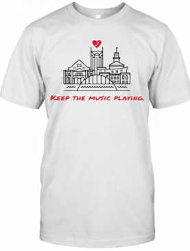 Keep The Music Playing Nashville T-Shirt