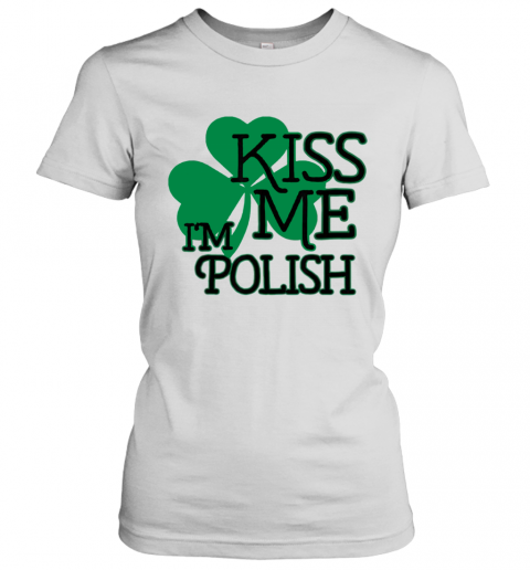 Kiss Me I'M Polish T-Shirt Classic Women's T-shirt