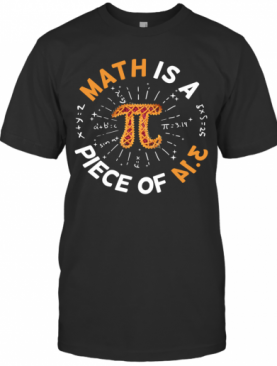 Math Is A Piece Of Cake Apple Pi Happy Pi Day T-Shirt