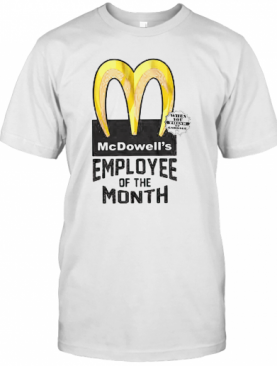 Mcdowells Employee Of The Month T-Shirt