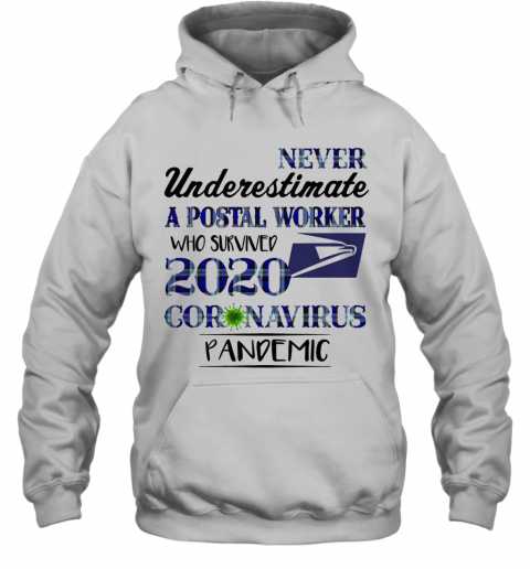 Never underestimate a postal worker who survived 1010 coronavirus pandemic  T-Shirt Unisex Hoodie