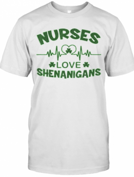 Nurses Love Shenanigans Heartbeat Shamrock St. Patrick'S Day T-Shirt