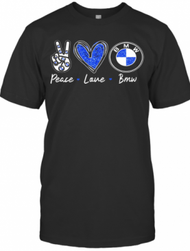 Peace Love BMW T-Shirt