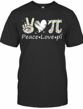 Peace Love Pi Day T-Shirt