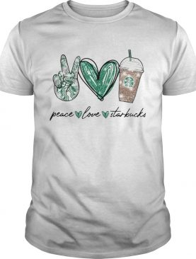 Peace Love Starbucks shirt