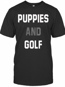 Puppies And Golf T-Shirt