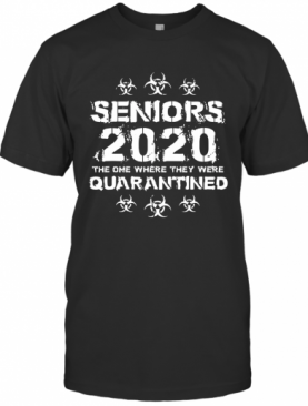 Seniors 2020 The One Where They Were Quarantined Original T-Shirt