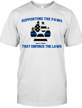 Supporting The Paws That Enforce The Laws T-Shirt