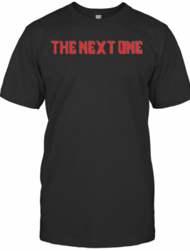 The Next One T-Shirt