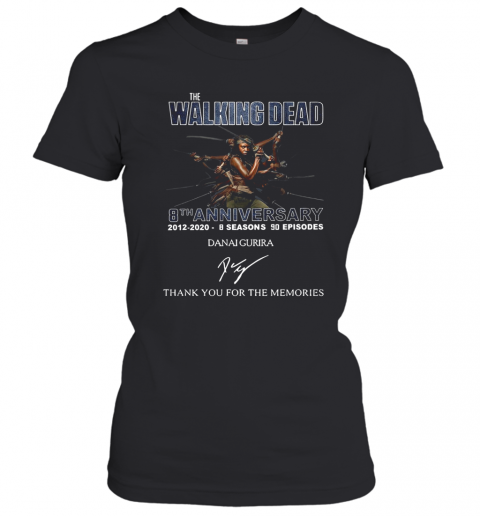 The Walking Dead 8Th Anniversary 2012 2020 8 Seasons 90 Episodes Danai Gurira Signature Thank You For The Memories T-Shirt Classic Women's T-shirt