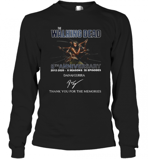 The Walking Dead 8Th Anniversary 2012 2020 8 Seasons 90 Episodes Danai Gurira Signature Thank You For The Memories T-Shirt Long Sleeved T-shirt