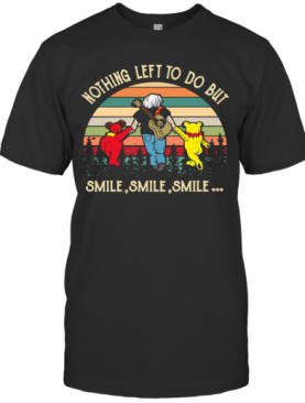 Vintage Nothing Left To Do But Smile Smile Smile T-Shirt