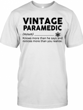 Vintage Paramedic Define Knows More Than He Says T-Shirt