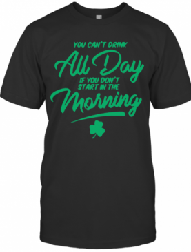 You Can'T Au Day If You Don'T Start In The Morning 2020 T-Shirt