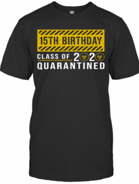 15Th Birthday Class Of 2020 Quarantined T-Shirt