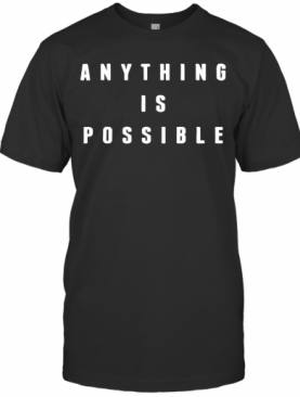 Anything Is Possible Boston T-Shirt