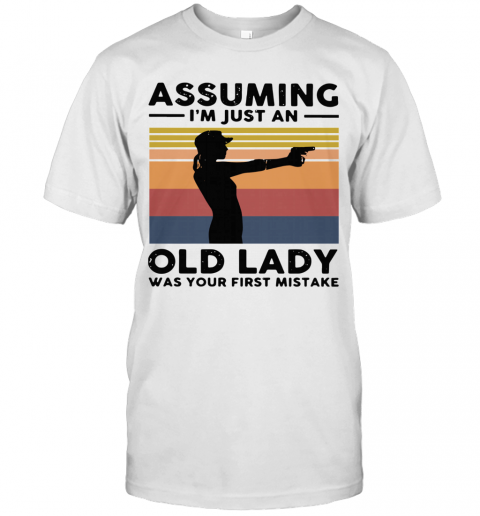 Assuming I'm Just An Old Lady Was Your First Mistake Vintage T-Shirt Classic Men's T-shirt