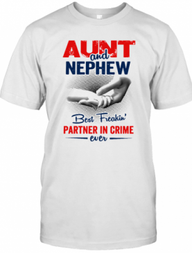 Aunt And Nephew Best Freakin' Partner In Crime Ever T-Shirt