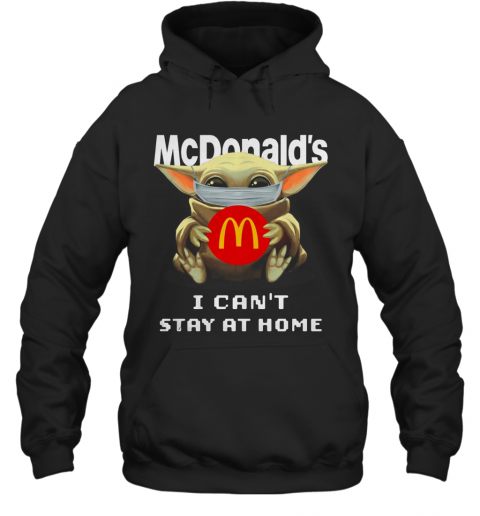 Baby Yoda Face Mask Hug Mcdonald'S I Can'T Stay At Home T-Shirt Unisex Hoodie