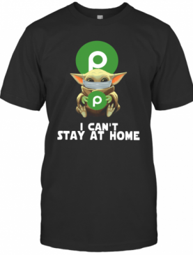 Baby Yoda Face Mask Hug Publix I Can'T Stay At Home T-Shirt