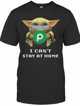 Baby Yoda Face Mask Hug Publix Letter I Can'T Stay At Home T-Shirt