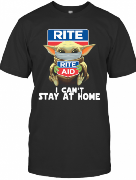 Baby Yoda Face Mask Hug Rite Aid I Can't Stay At Home T-Shirt
