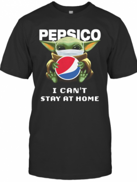 Baby Yoda Mask Pepsico I Can'T Stay At Home T-Shirt