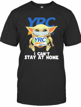 Baby Yoda Mask YRC Freight I Can'T Stay At Home T-Shirt
