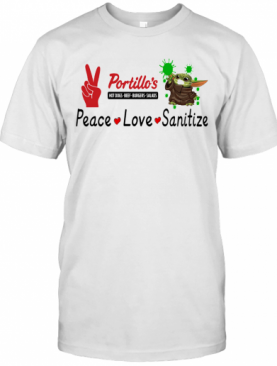Baby Yoda Portillo'S Hot Dogs Beef Burgers Salads Peace Love Sanitize T-Shirt