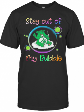 Bear Smoking Weed Stay Out Of My Bubble Coronavirus T-Shirt