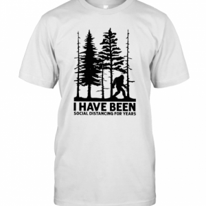 Bigfoot I Have Been Social Distancing For Years T-Shirt Classic Men's T-shirt