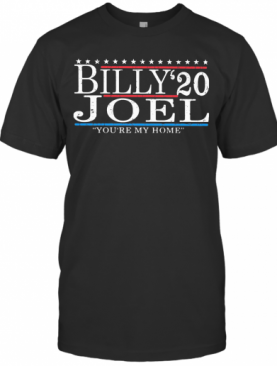 Billy Joel 2020 You'Re My Home T-Shirt