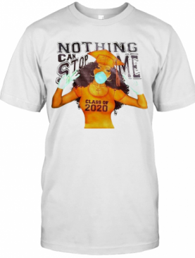 Black Girl Face Mask Nothing Can Stop Me Class Of 2020 T-Shirt