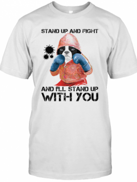 Bulldogs Stand Up And Fight And I'Ll Stand Up With You Coronavirus T-Shirt