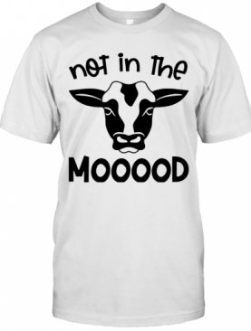 Cow Not In The Mood T-Shirt