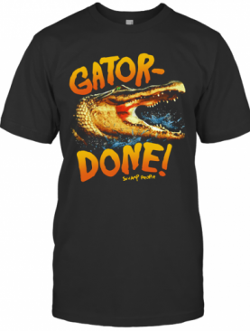 Crocodile Gator Done Swamp People T-Shirt