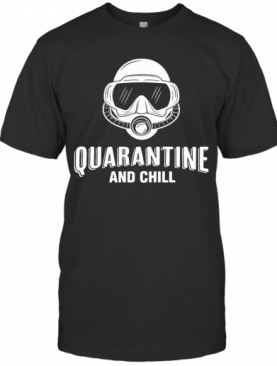 Diver Quarantine And Chill T-Shirt