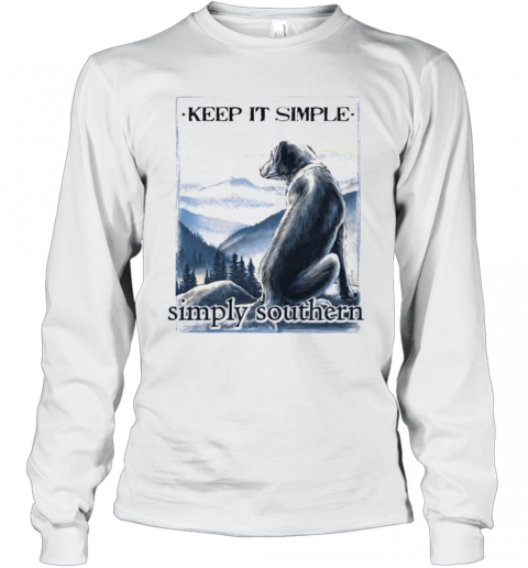 Dog Keep It Simple Simply Southern T-Shirt Long Sleeved T-shirt