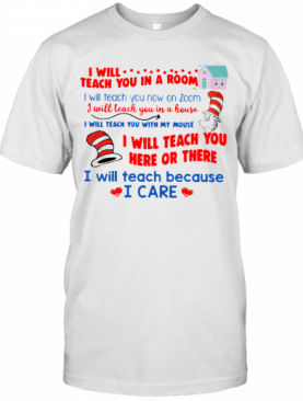 Dr. Seuss I Will Teach You In A Room I Will Teach You Now On Zoom T-Shirt