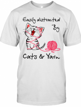 Easily Distracted By Cats And Yarn Crochet Cat T-Shirt
