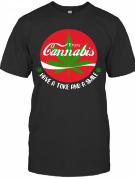 Enjoy Cannabis Have A Toke And A Smile T-Shirt