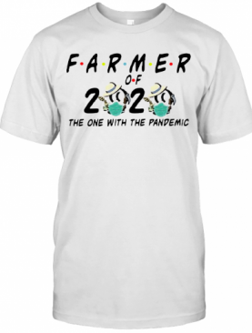 Farmer Of 2020 The One With The Pandemic Coronavirus T-Shirt